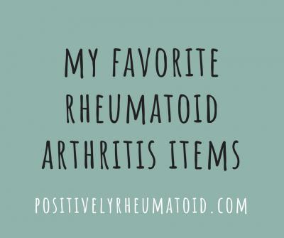 favorite rheumatoid arthritis items