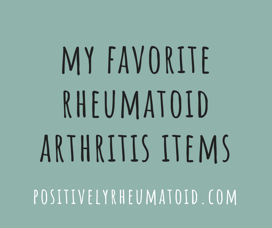 favorite rheumatoid arthritis items
