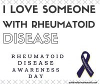 I love someone with rheumatoid arthritis