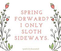 Spring Forward, Sloth Sideways