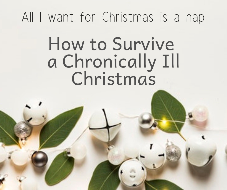 How to Survive a Chronically Ill Christmas
